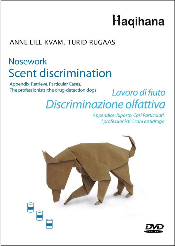 Anne Lill Kvam, Turid Rugaas. Nosework. Scent discrimination Scent discrimination, retrieve, particular cases, the drug-detection dogs